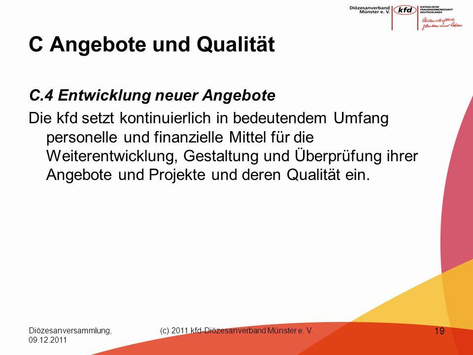 Diözesanversammlung, 09.12.2011 (c) 2011 kfd-Diözesanverband Münster e. V. 19 C Angebote und Qualität C.4 Entwicklung neuer Angebote Die kfd setzt kon