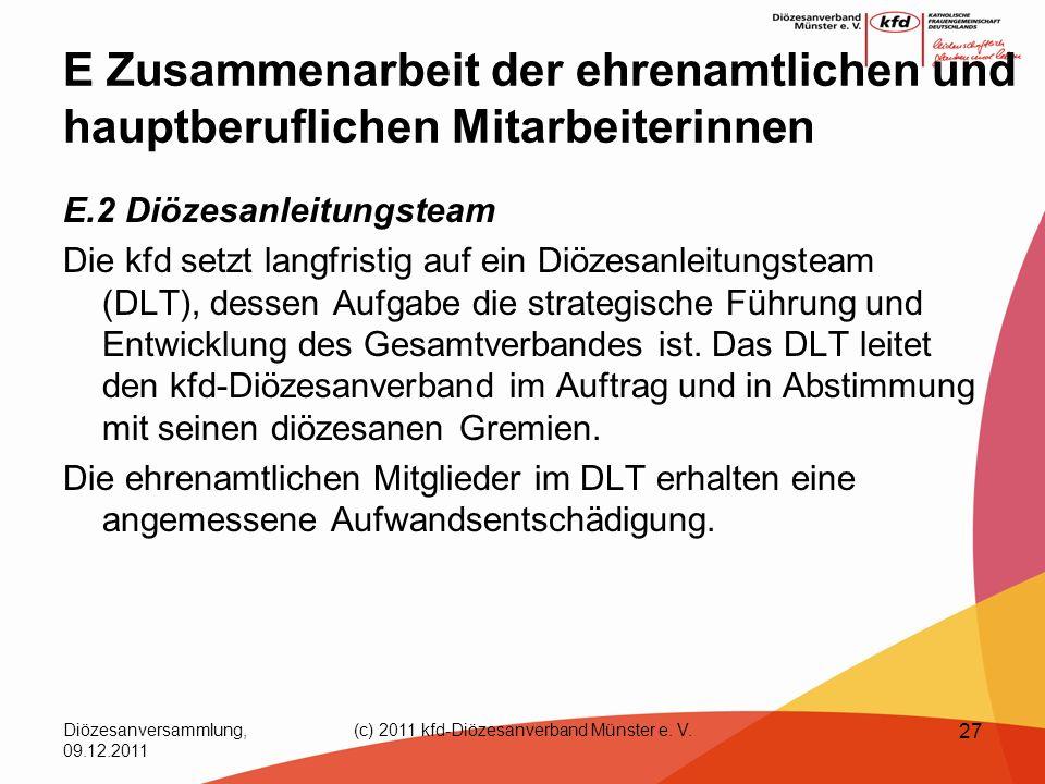 Diözesanversammlung, 09.12.2011 (c) 2011 kfd-Diözesanverband Münster e. V. 27 E Zusammenarbeit der ehrenamtlichen und hauptberuflichen Mitarbeiterinne