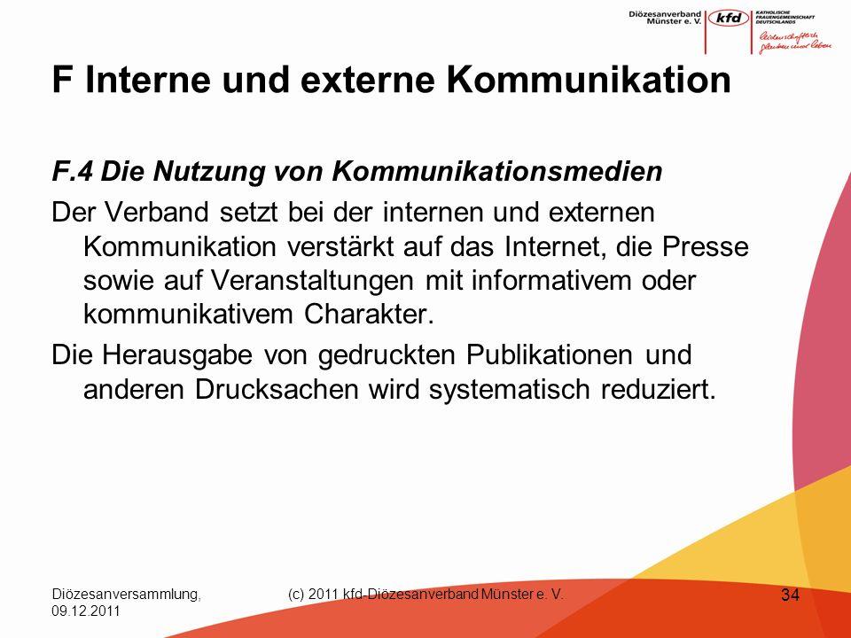 Diözesanversammlung, 09.12.2011 (c) 2011 kfd-Diözesanverband Münster e. V. 34 F Interne und externe Kommunikation F.4 Die Nutzung von Kommunikationsme