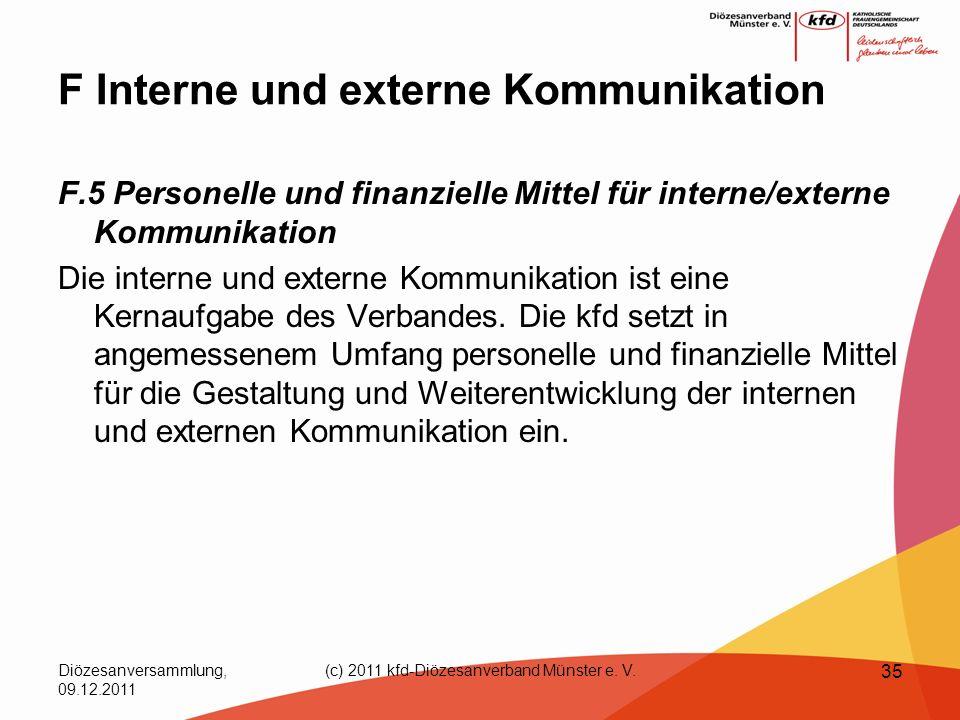 Diözesanversammlung, 09.12.2011 (c) 2011 kfd-Diözesanverband Münster e. V. 35 F Interne und externe Kommunikation F.5 Personelle und finanzielle Mitte