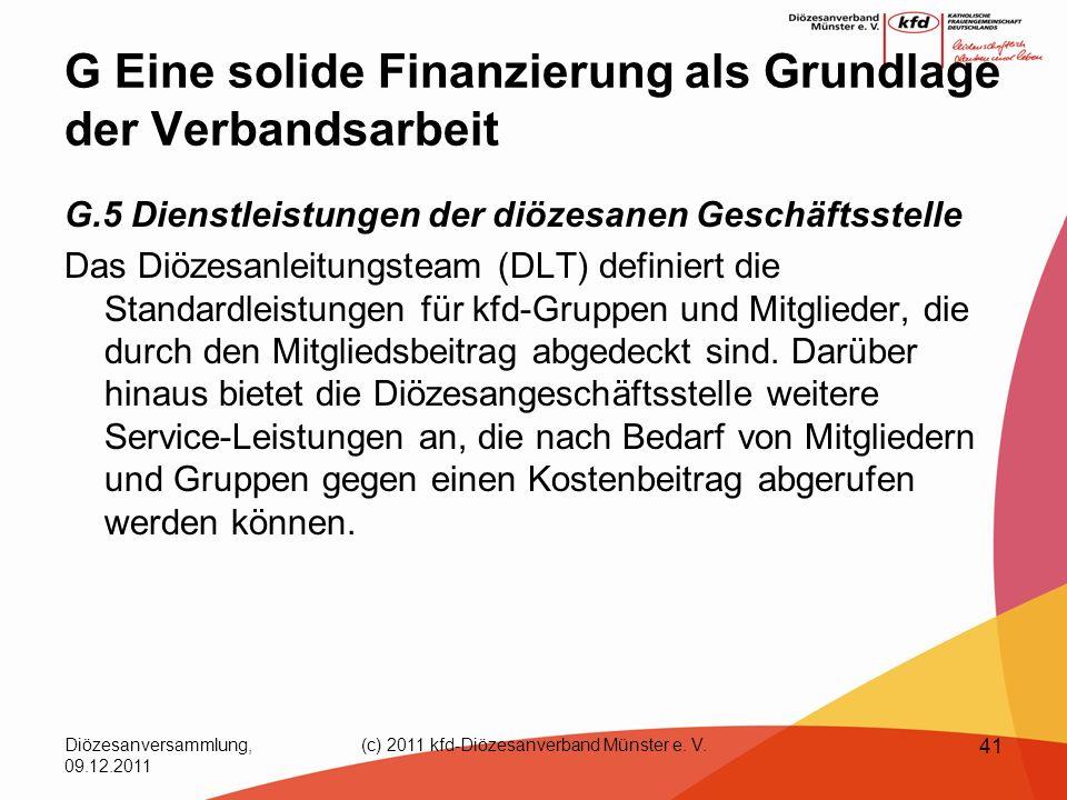 Diözesanversammlung, 09.12.2011 (c) 2011 kfd-Diözesanverband Münster e. V. 41 G Eine solide Finanzierung als Grundlage der Verbandsarbeit G.5 Dienstle