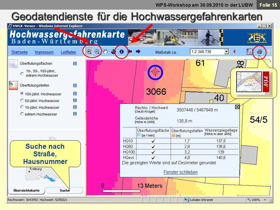 Folie 15 WPS-Workshop am 30.09.2010 in der LUBW Punktgenaue Überflutungtiefen- Abfrage Geodatendienste für die Hochwassergefahrenkarten PDF Suche nach