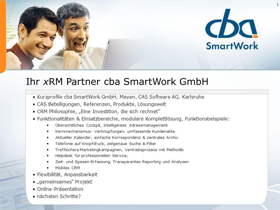 1 Ihr xRM Partner cba SmartWork GmbH Kurzprofile cba SmartWork GmbH, Mayen, CAS Software AG, Karlsruhe CAS Beteiligungen, Referenzen, Produkte, Lösung