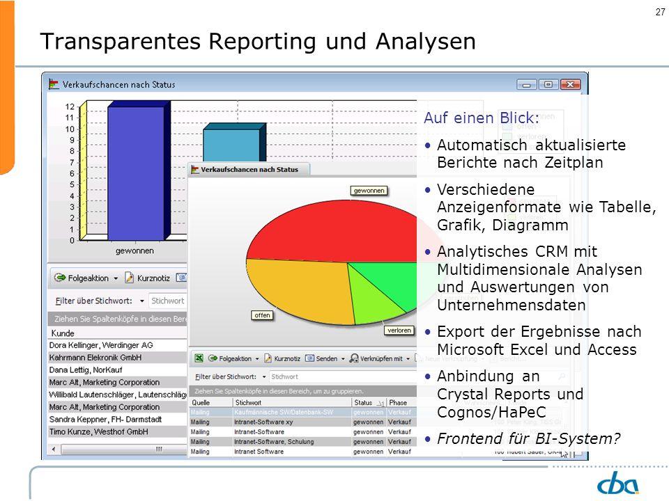 27 Transparentes Reporting und Analysen Auf einen Blick: Automatisch aktualisierte Berichte nach Zeitplan Verschiedene Anzeigenformate wie Tabelle, Gr