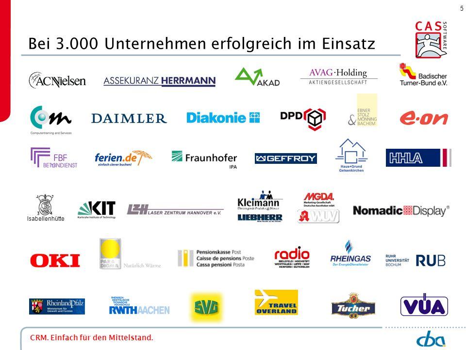 5 Bei 3.000 Unternehmen erfolgreich im Einsatz CRM. Einfach für den Mittelstand. Isabellenhütte