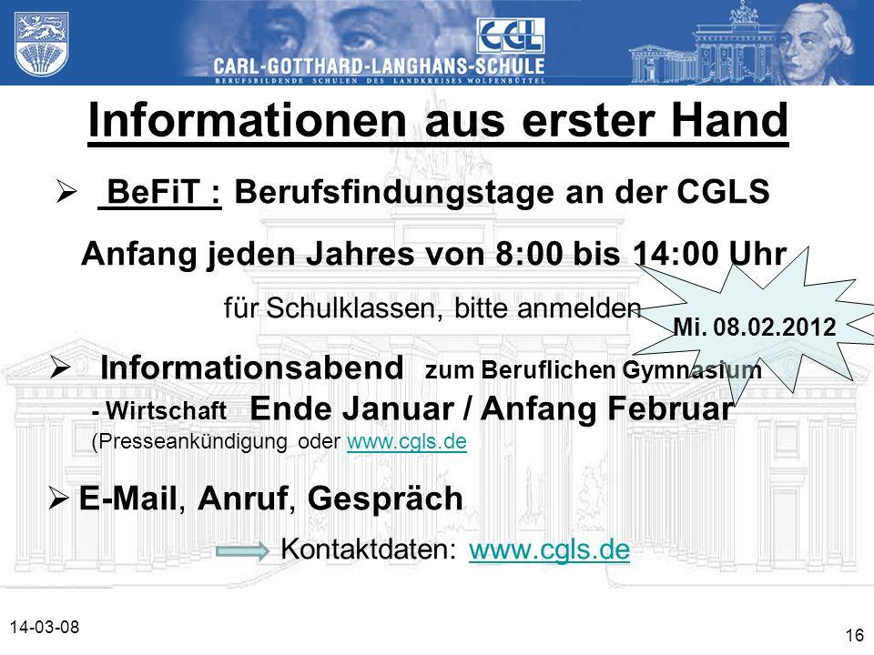 14-03-08 16 Informationen aus erster Hand E-Mail, Anruf, Gespräch Kontaktdaten: www.cgls.dewww.cgls.de BeFiT : Berufsfindungstage an der CGLS Anfang j