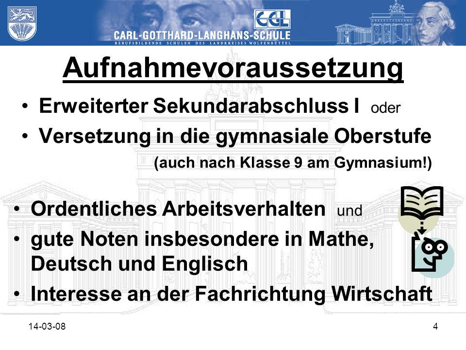 14-03-084 Aufnahmevoraussetzung Erweiterter Sekundarabschluss I oder Versetzung in die gymnasiale Oberstufe (auch nach Klasse 9 am Gymnasium!) Ordentl