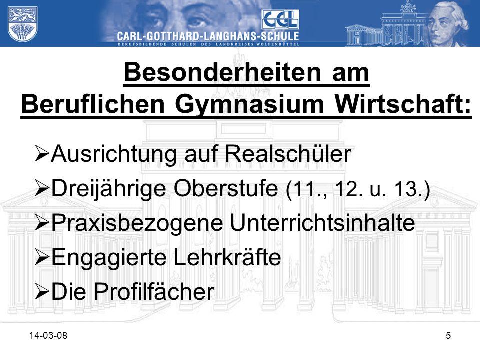 14-03-085 Besonderheiten am Beruflichen Gymnasium Wirtschaft: Ausrichtung auf Realschüler Dreijährige Oberstufe (11., 12. u. 13.) Praxisbezogene Unter