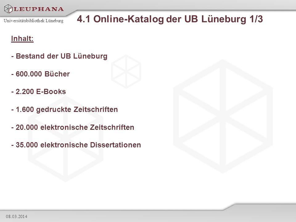 Universitätsbibliothek Lüneburg 08.03.2014 4.1 Online-Katalog der UB Lüneburg 1/3 Inhalt: - Bestand der UB Lüneburg - 600.000 Bücher - 2.200 E-Books -