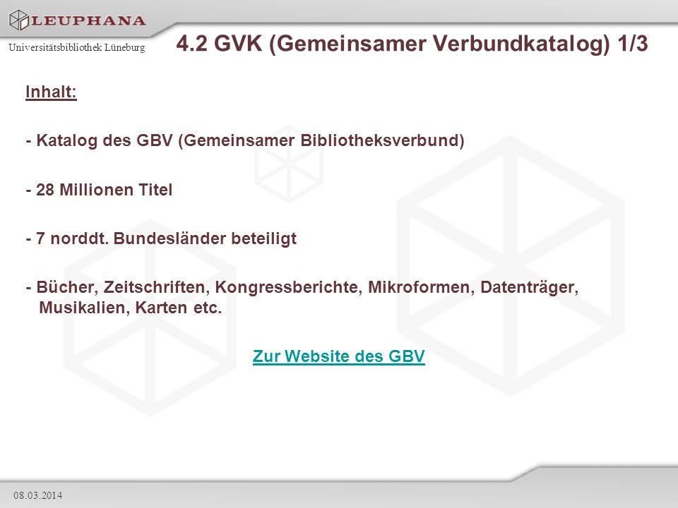 Universitätsbibliothek Lüneburg 08.03.2014 4.2 GVK (Gemeinsamer Verbundkatalog) 1/3 Inhalt: - Katalog des GBV (Gemeinsamer Bibliotheksverbund) - 28 Mi