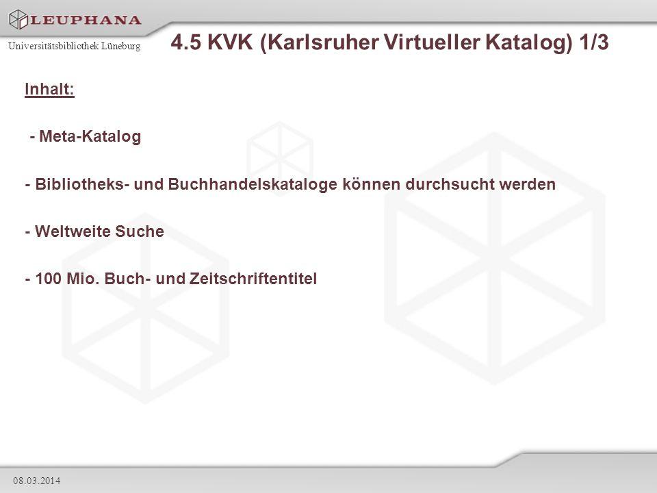Universitätsbibliothek Lüneburg 08.03.2014 4.5 KVK (Karlsruher Virtueller Katalog) 1/3 Inhalt: - Meta-Katalog - Bibliotheks- und Buchhandelskataloge k