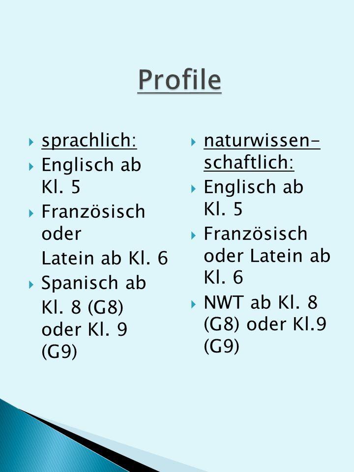 sprachlich: Englisch ab Kl. 5 Französisch oder Latein ab Kl.