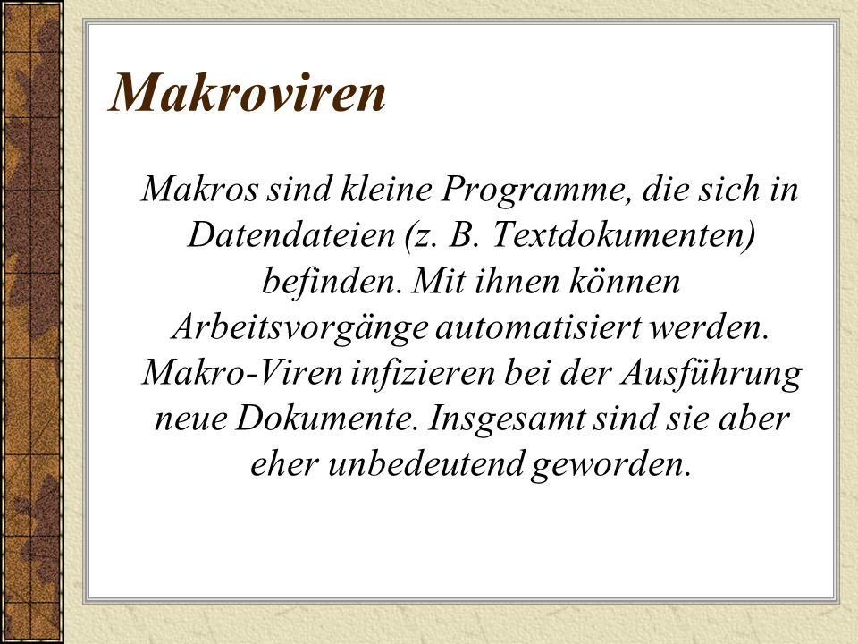 Makroviren Makros sind kleine Programme, die sich in Datendateien (z. B. Textdokumenten) befinden. Mit ihnen können Arbeitsvorgänge automatisiert werd