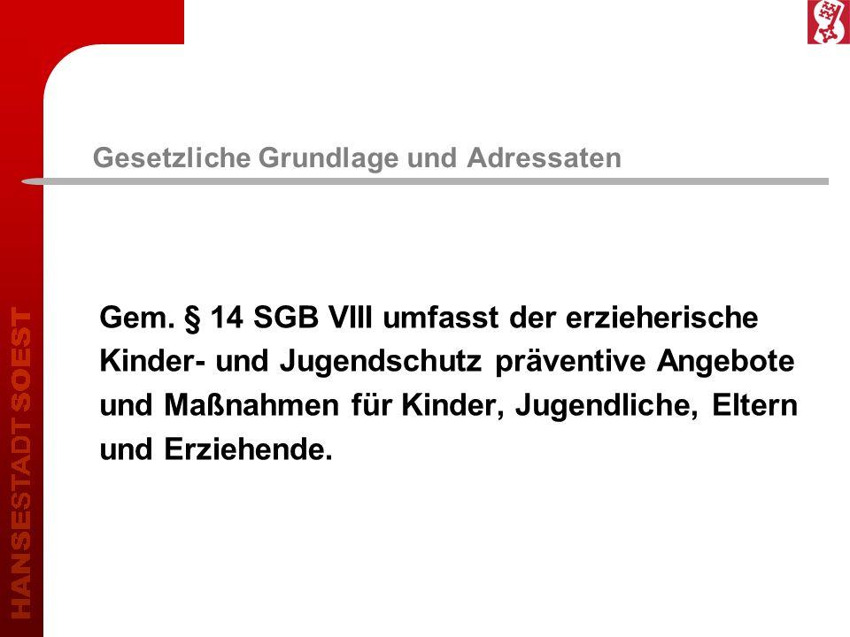 Gesetzliche Grundlage und Adressaten Gem.