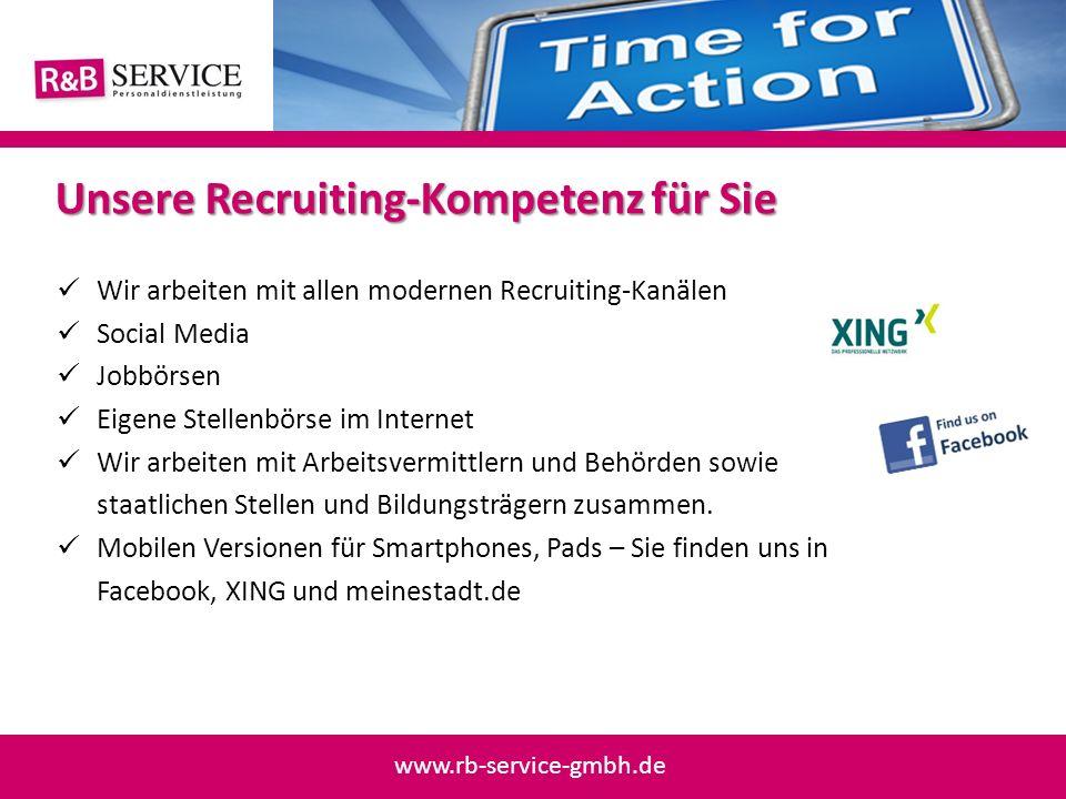 Wir arbeiten mit allen modernen Recruiting-Kanälen Social Media Jobbörsen Eigene Stellenbörse im Internet Wir arbeiten mit Arbeitsvermittlern und Behö