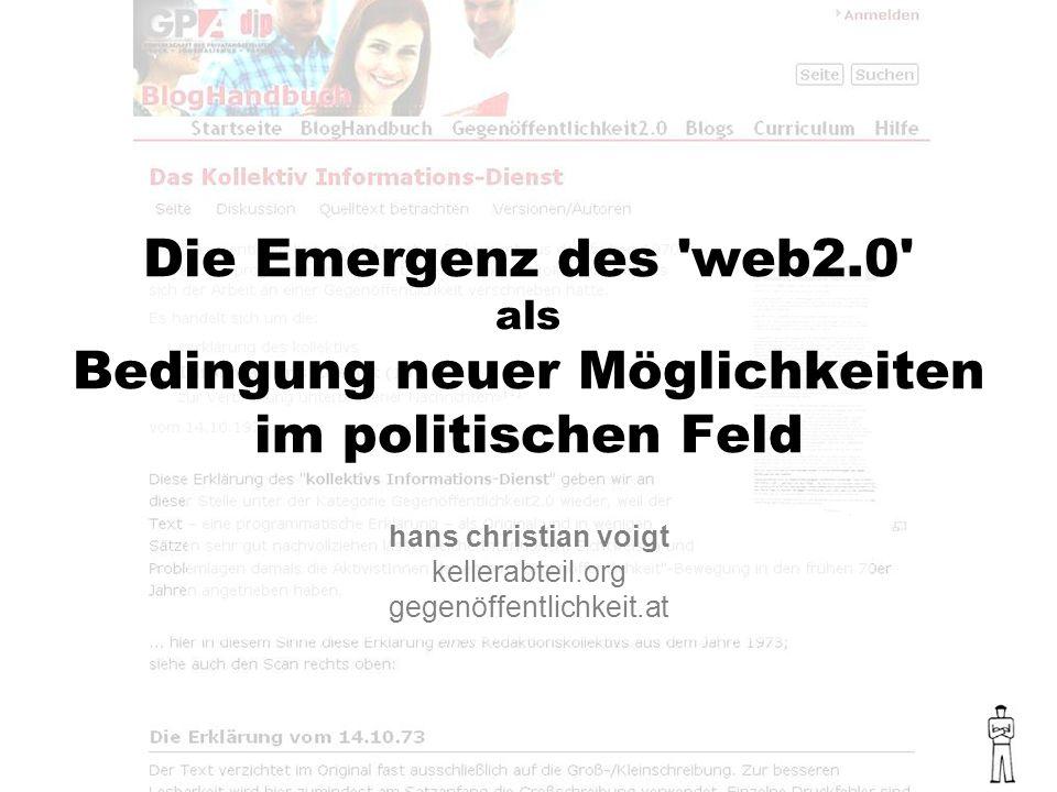 Die Emergenz des web2.0 als Bedingung neuer Möglichkeiten im politischen Feld hans christian voigt kellerabteil.org gegenöffentlichkeit.at