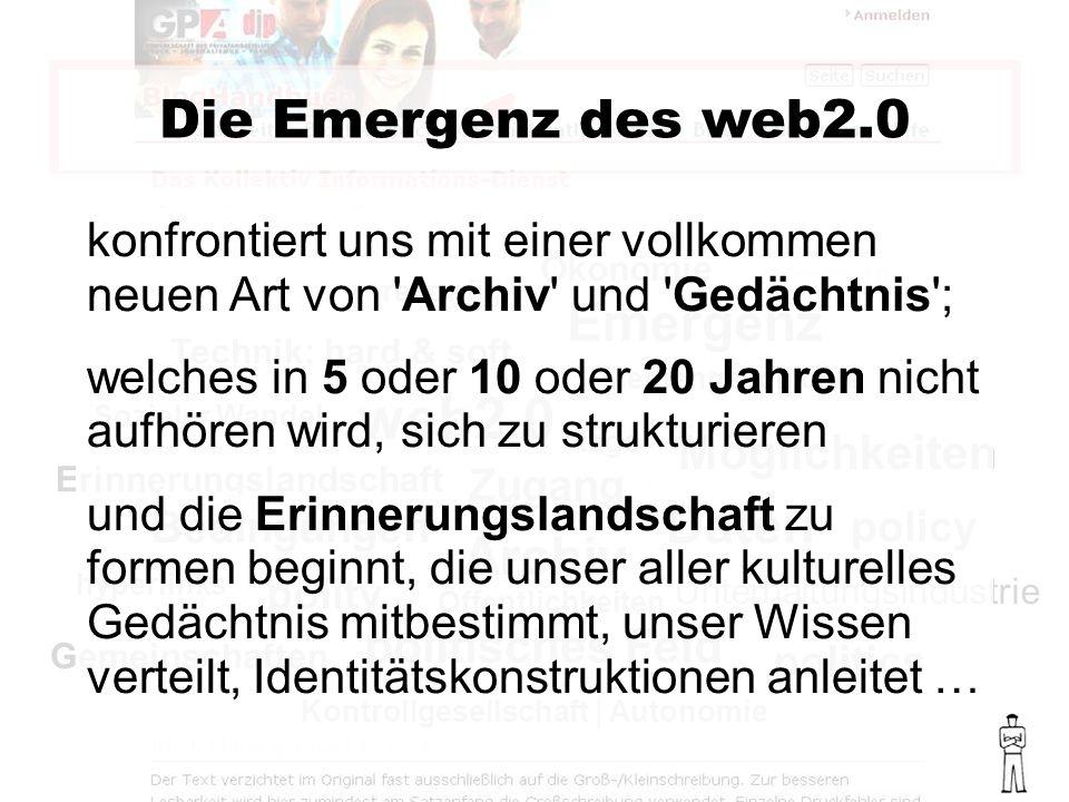 web2.0 Emergenz Die Emergenz des web2.0 Sozialer Wandel Mediengeschichte Technik: hard & soft Ökonomie rekonfig.