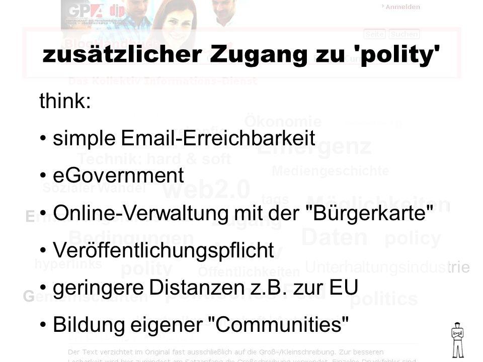 politics policy polity politisches Feld Bedingungen web2.0 Emergenz zusätzlicher Zugang zu polity Sozialer Wandel Mediengeschichte Technik: hard & soft Ökonomie rekonfig.