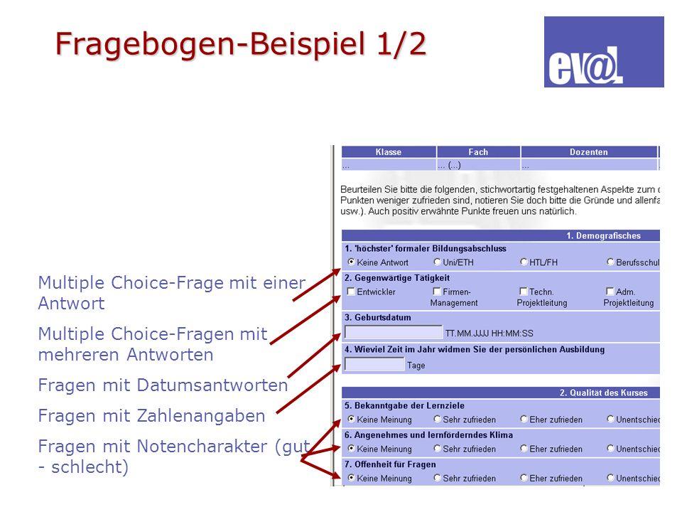 Fragebogen-Beispiel 1/2 Multiple Choice-Frage mit einer Antwort Multiple Choice-Fragen mit mehreren Antworten Fragen mit Datumsantworten Fragen mit Za