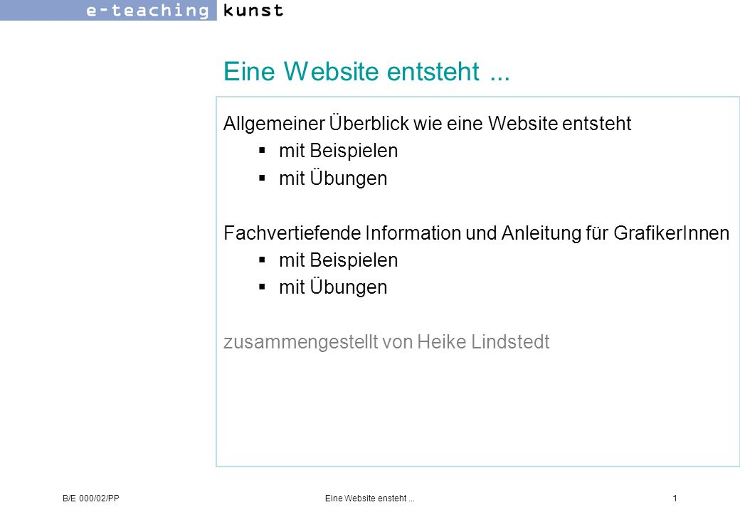 B/E 000/02/PPEine Website ensteht...2 Eine Website entsteht...