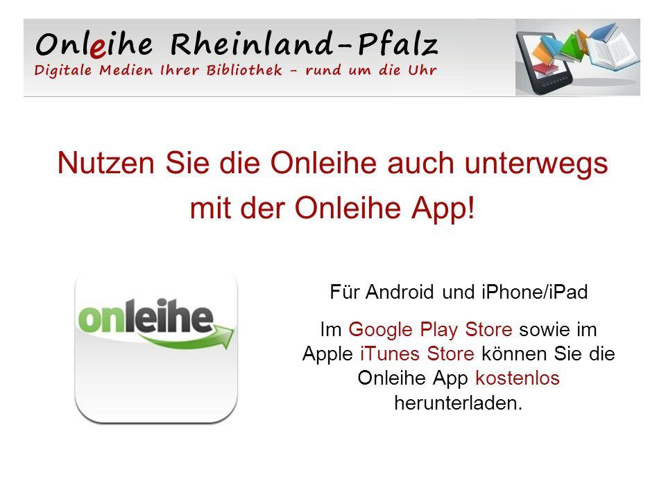 Für Android und iPhone/iPad Im Google Play Store sowie im Apple iTunes Store können Sie die Onleihe App kostenlos herunterladen.