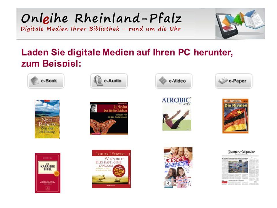Laden Sie digitale Medien auf Ihren PC herunter, zum Beispiel: