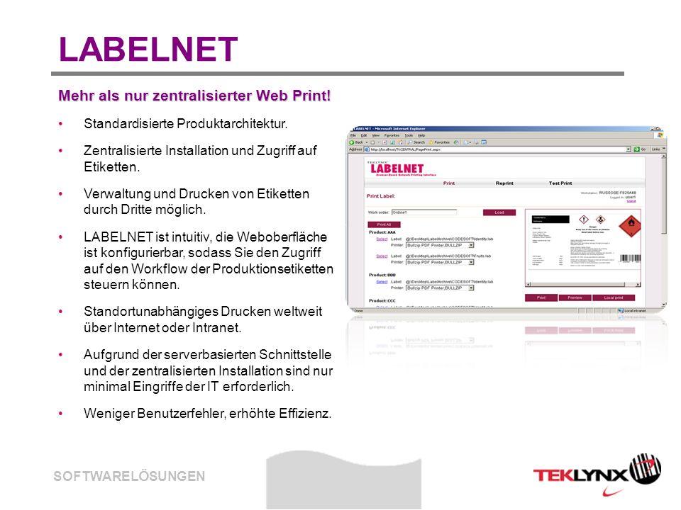 SOFTWARELÖSUNGEN LABELNET Mehr als nur zentralisierter Web Print! Standardisierte Produktarchitektur. Zentralisierte Installation und Zugriff auf Etik