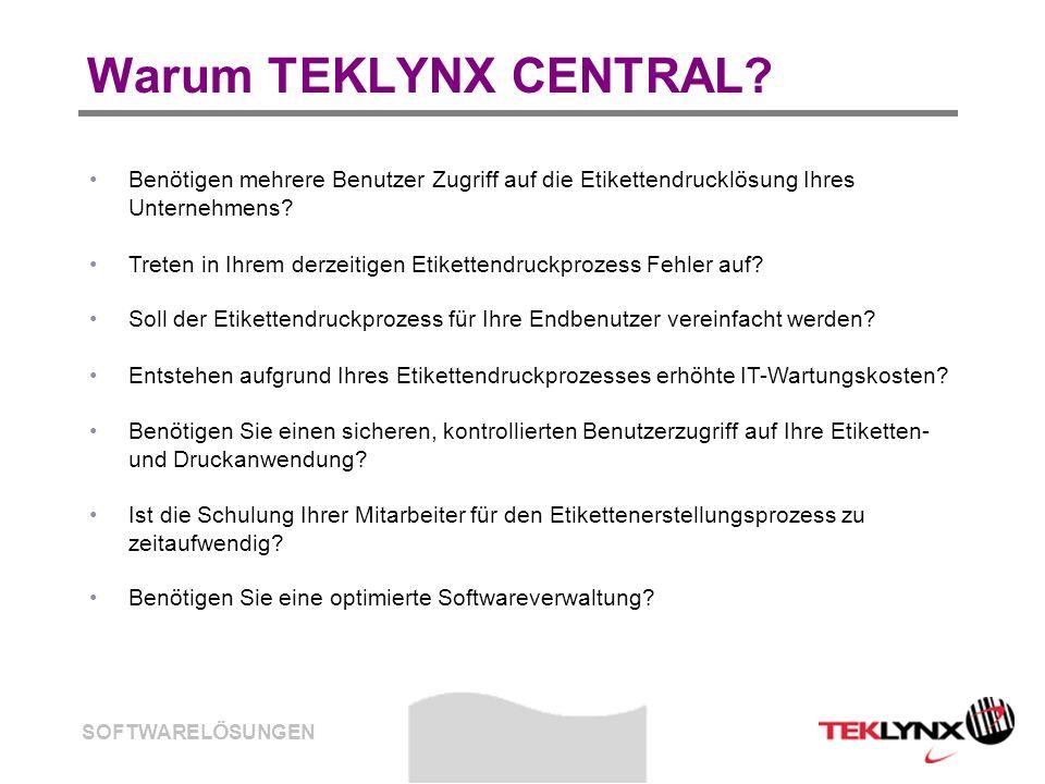 SOFTWARELÖSUNGEN Warum TEKLYNX CENTRAL? Benötigen mehrere Benutzer Zugriff auf die Etikettendrucklösung Ihres Unternehmens? Treten in Ihrem derzeitige