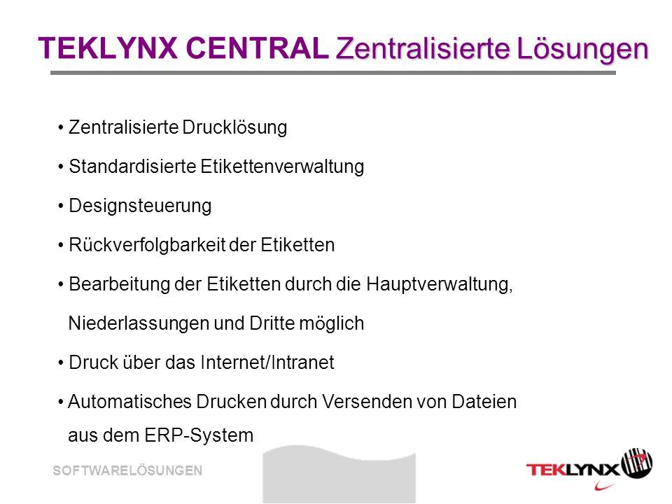 SOFTWARELÖSUNGEN Zentralisierte Lösungen TEKLYNX CENTRAL Zentralisierte Lösungen Zentralisierte Drucklösung Standardisierte Etikettenverwaltung Design