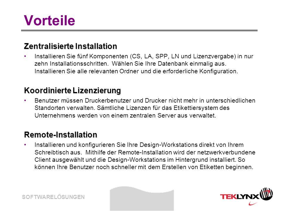 SOFTWARELÖSUNGEN Vorteile Zentralisierte Installation Installieren Sie fünf Komponenten (CS, LA, SPP, LN und Lizenzvergabe) in nur zehn Installationss