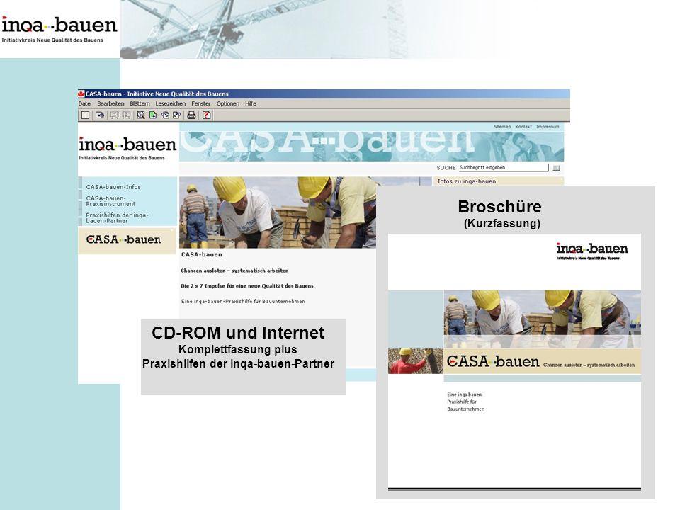 Broschüre (Kurzfassung) CD-ROM und Internet Komplettfassung plus Praxishilfen der inqa-bauen-Partner