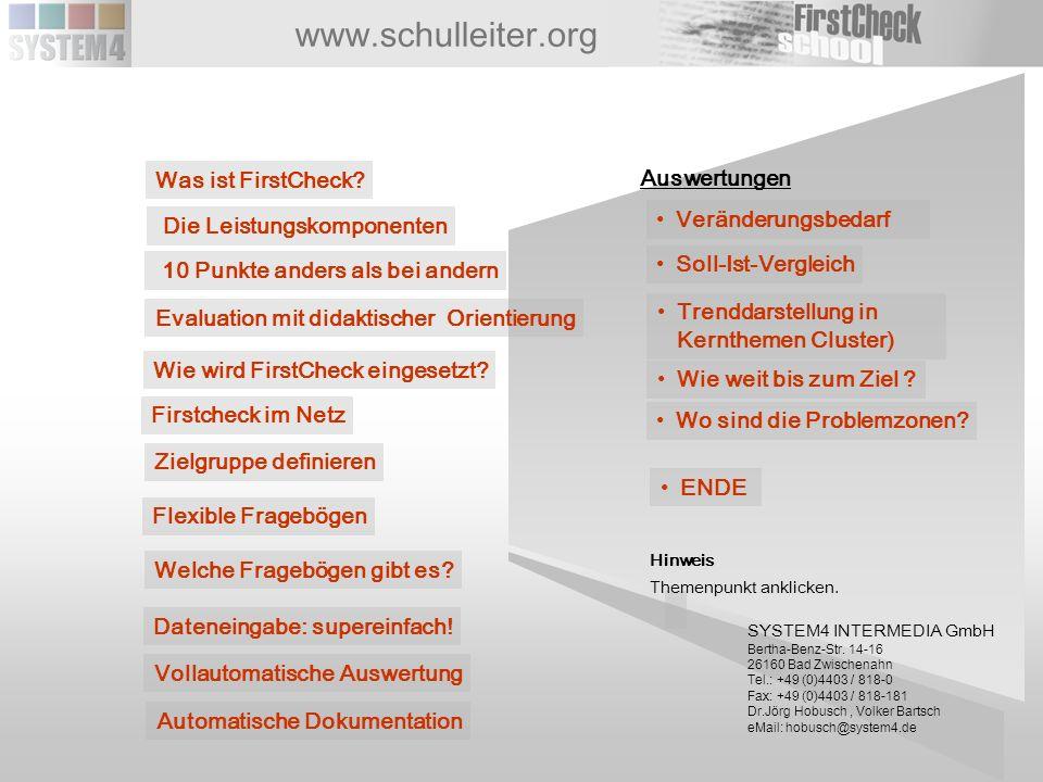 www.schulleiter.org Wie wird FirstCheck eingesetzt? Vollautomatische Auswertung 10 Punkte anders als bei andern SYSTEM4 INTERMEDIA GmbH Bertha-Benz-St