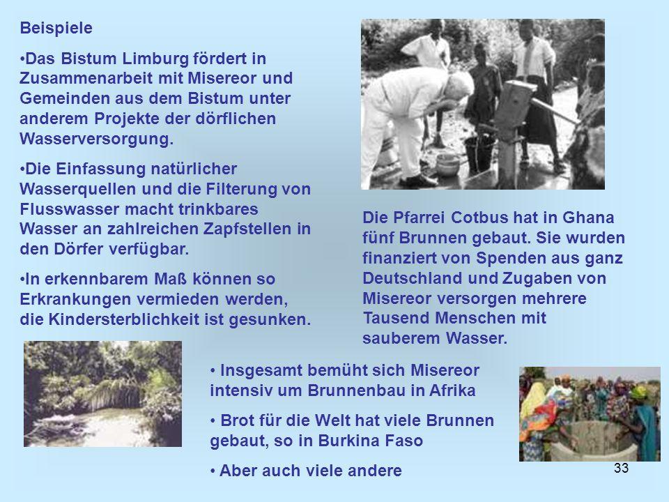 33 Beispiele Das Bistum Limburg fördert in Zusammenarbeit mit Misereor und Gemeinden aus dem Bistum unter anderem Projekte der dörflichen Wasserversor
