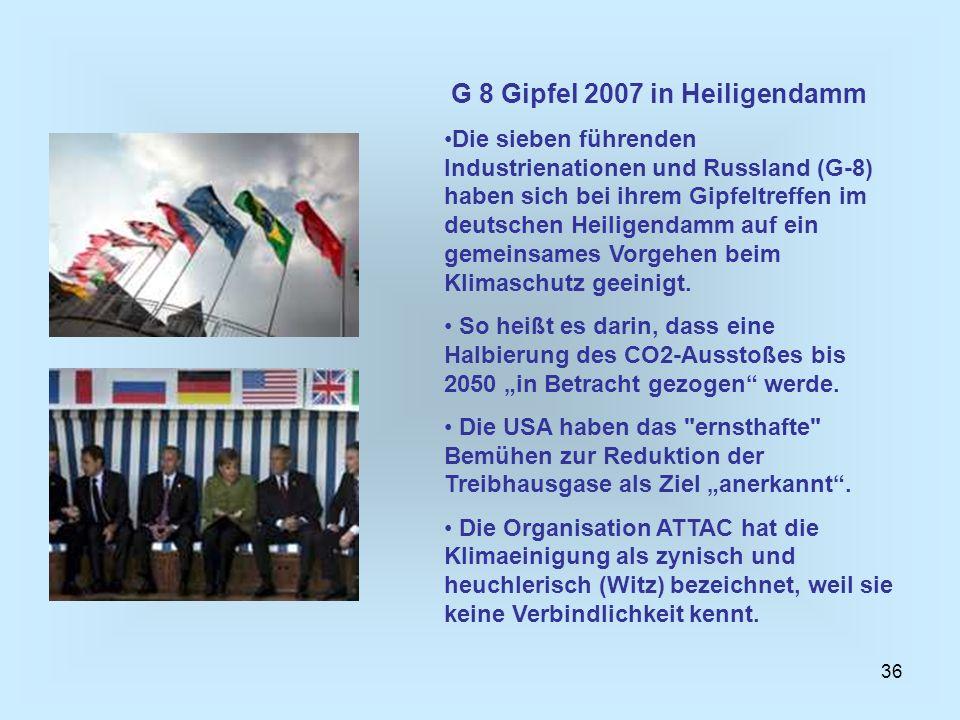 36 G 8 Gipfel 2007 in Heiligendamm Die sieben führenden Industrienationen und Russland (G-8) haben sich bei ihrem Gipfeltreffen im deutschen Heiligend