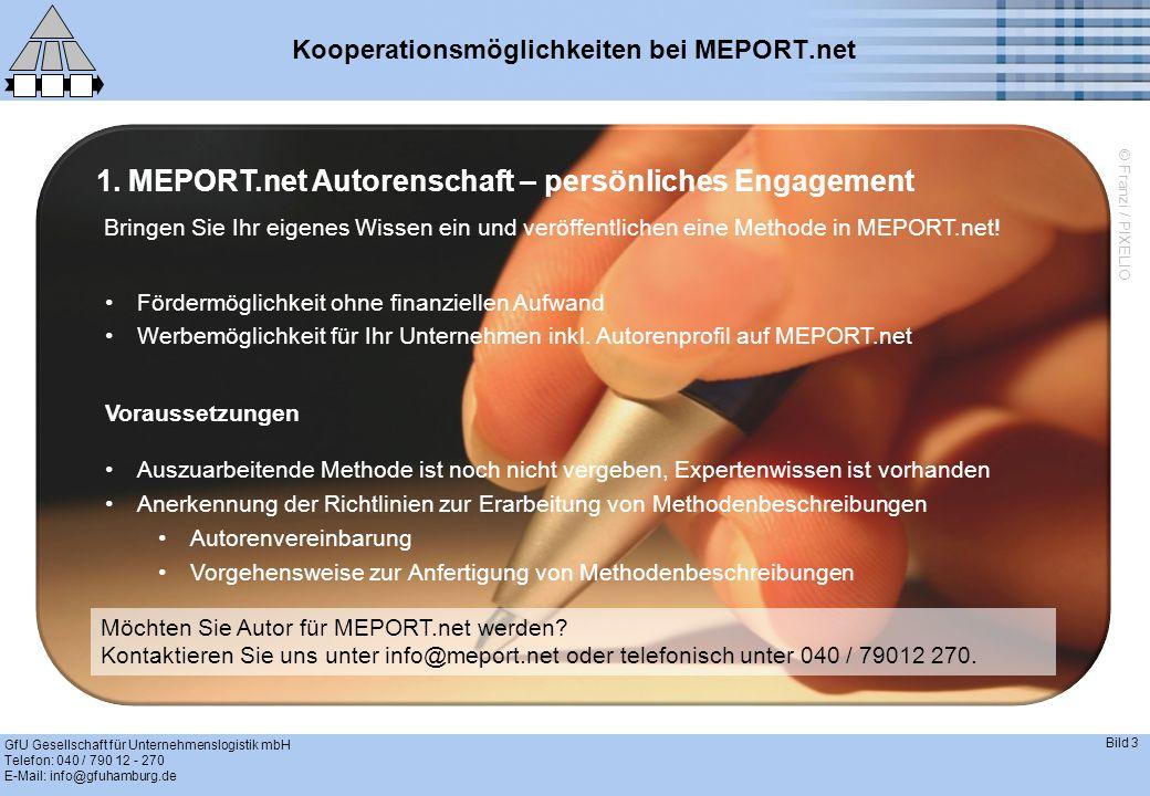 GfU Gesellschaft für Unternehmenslogistik mbH Telefon: 040 / 790 12 - 270 E-Mail: info@gfuhamburg.de Bild 4 Kooperationsmöglichkeiten bei MEPORT.net 3.