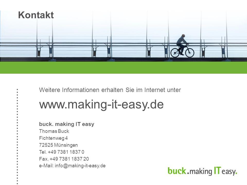 Kontakt Weitere Informationen erhalten Sie im Internet unter www.making-it-easy.de buck.
