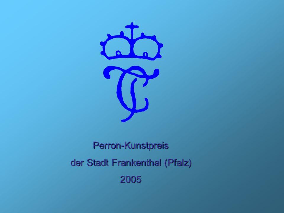 Vorwort Als Zeichen aktiver Künstlerförderung und mit dem Willen, dem kulturellen Leben Impulse zu geben, vergibt die Stadt Frankenthal (Pfalz) seit 1981 in Abständen von zwei bzw.