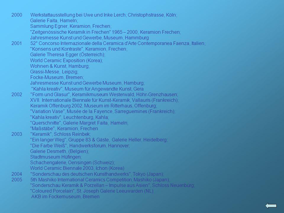 Einzelausstellungen 1995Studio-Galerie, Keramikmuseum Höhr-Grenzhausen; Torturm zu Kaisheim 1996Gymnasium Donauwörth 1999Galerie Henningshausen, Schleswig; Keramikmuseum Frechen mit Hans und Birgitta Björeson; Galerie Metzger, Johannesberg mit Britta Saal 2000Galerie Flora Terra, Augsburg 2001Keramikmuseum Staufen; Gratwanderungen mit Nele Zander, Galerie Barthels, Mönchengladbach; Parcours Céramique Carougeois, Galerie Leda Fletcher, Carouge (Schweiz); Werkstatt Galerie Caroline Rügge mit C.