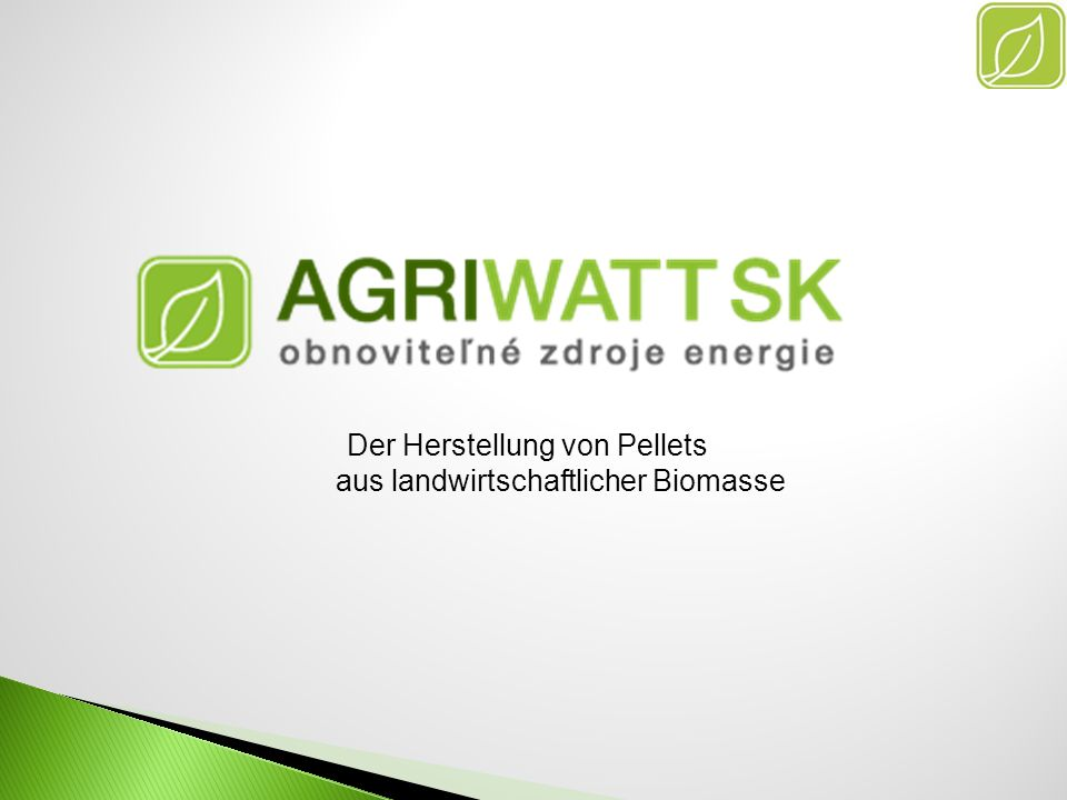 Die Produktion begann im April 2010 unter dem Namen AGRIWATT SK s.r.o..