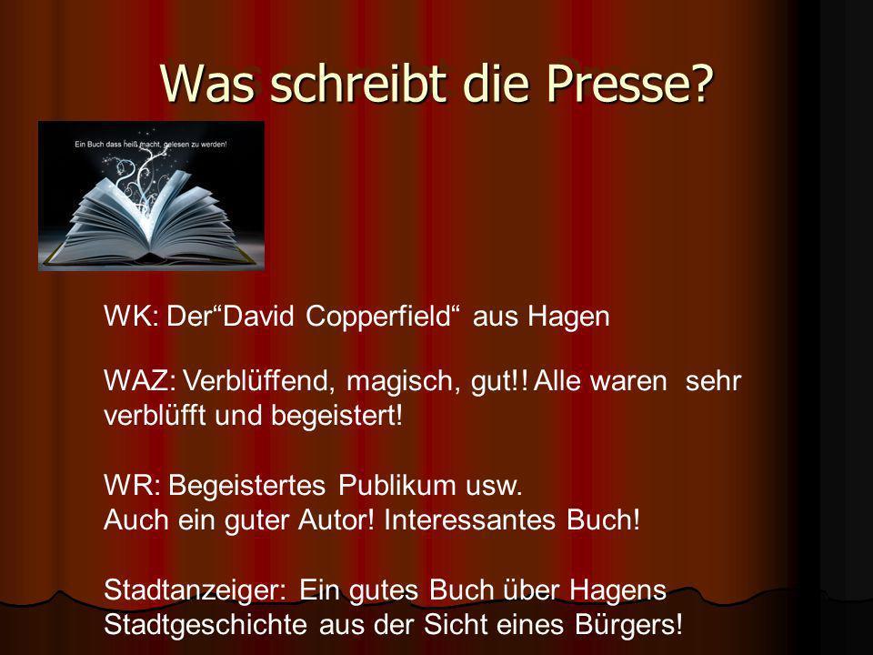 Was schreibt die Presse.WK: DerDavid Copperfield aus Hagen WAZ: Verblüffend, magisch, gut!.