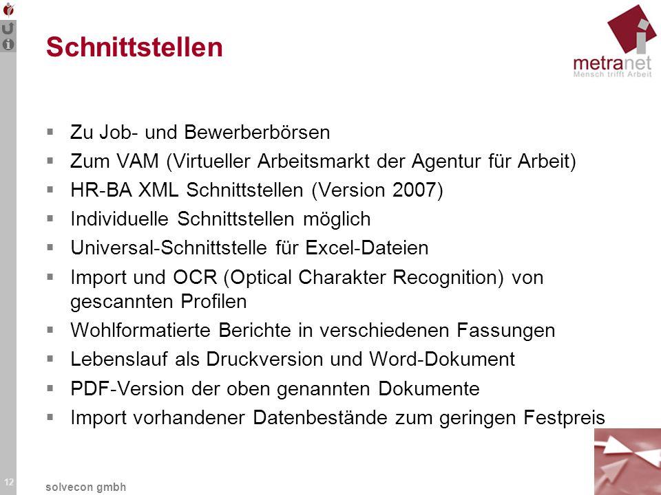 12 solvecon gmbh Schnittstellen Zu Job- und Bewerberbörsen Zum VAM (Virtueller Arbeitsmarkt der Agentur für Arbeit) HR-BA XML Schnittstellen (Version