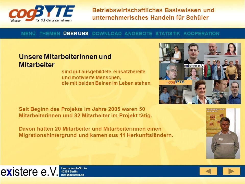 Betriebswirtschaftliches Basiswissen und unternehmerisches Handeln für Schüler Franz-Jacob-Str. 4a 10369 Berlin info@existere.de Seit Beginn des Proje