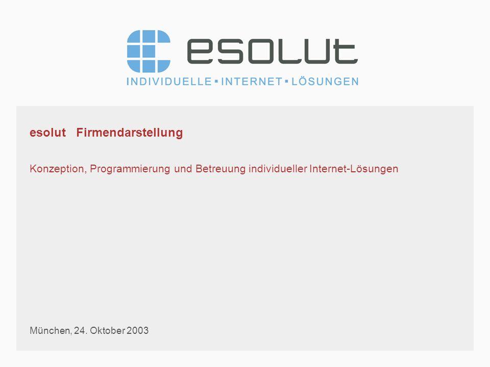 esolut Firmendarstellung Konzeption, Programmierung und Betreuung individueller Internet-Lösungen München, 24.