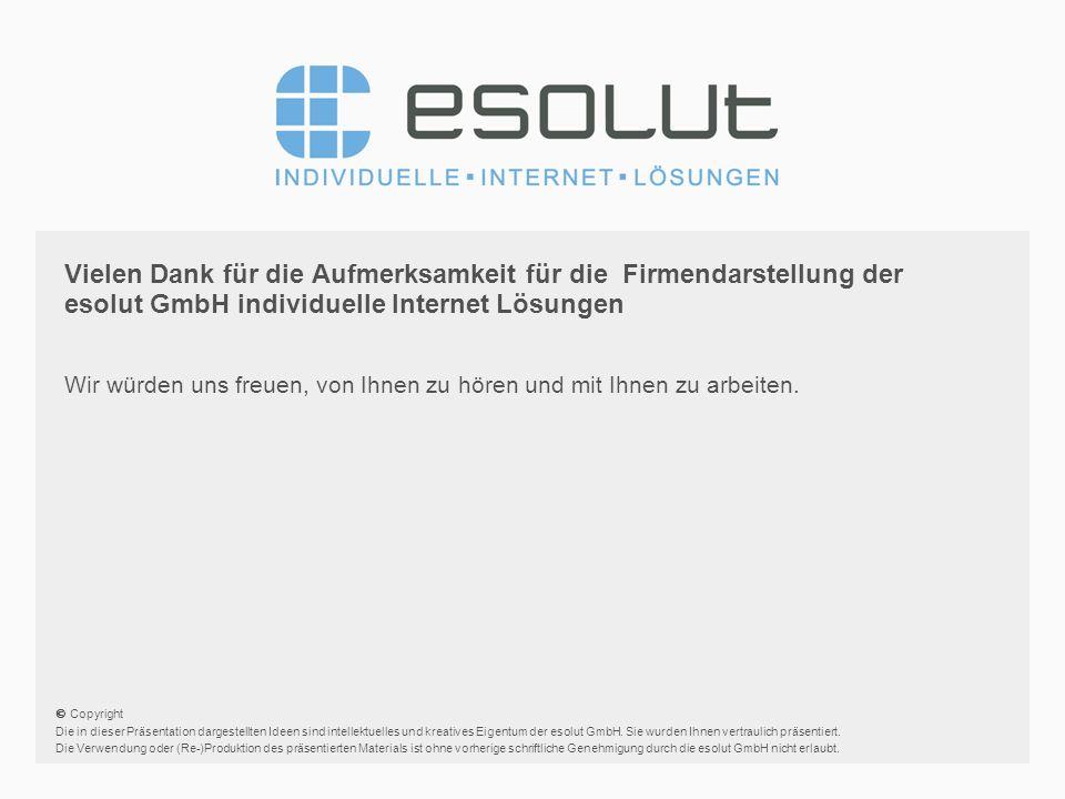 Vielen Dank für die Aufmerksamkeit für die Firmendarstellung der esolut GmbH individuelle Internet Lösungen Wir würden uns freuen, von Ihnen zu hören und mit Ihnen zu arbeiten.