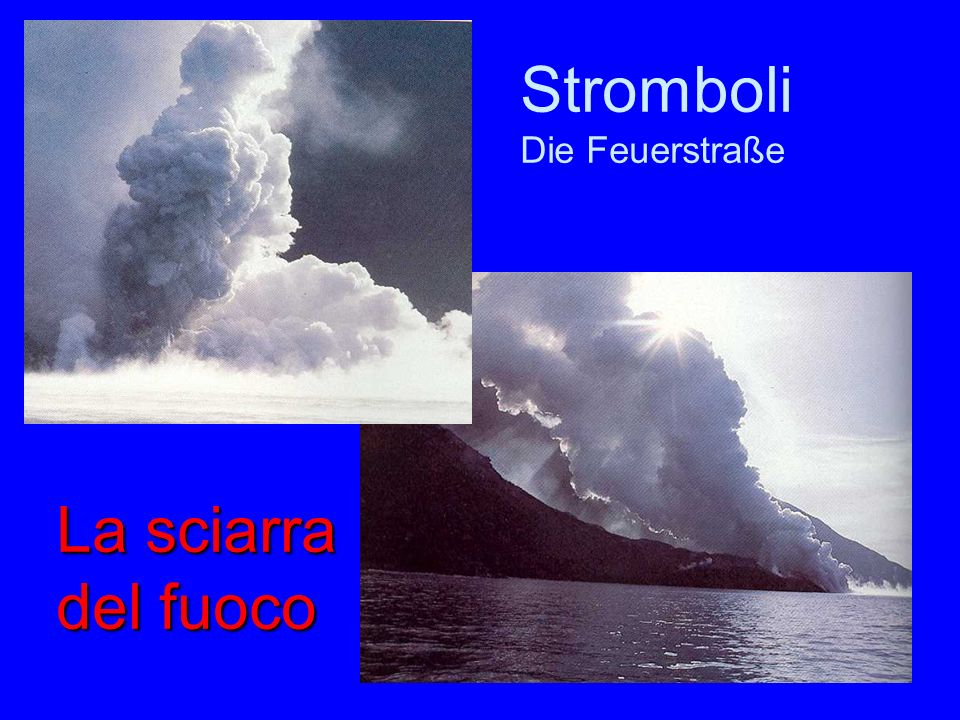 Stromboli Feuerstraße Stromboli Die Feuerstraße La sciarra del fuoco