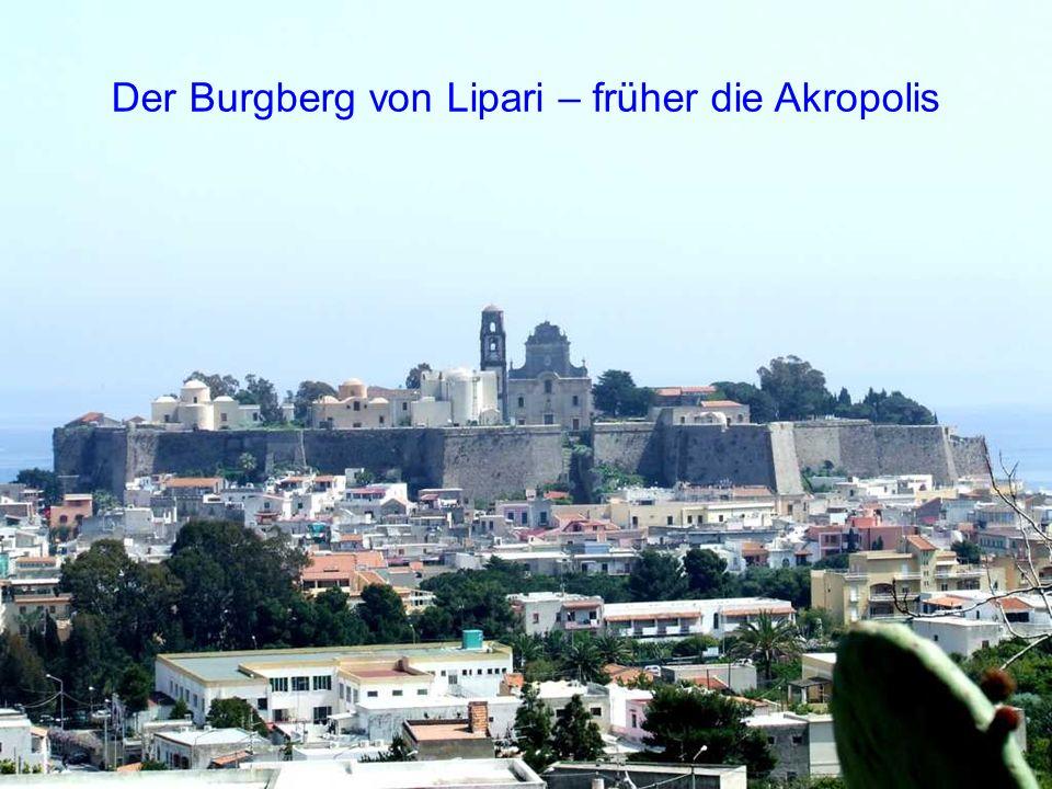 Der Burgberg von Lipari – früher die Akropolis