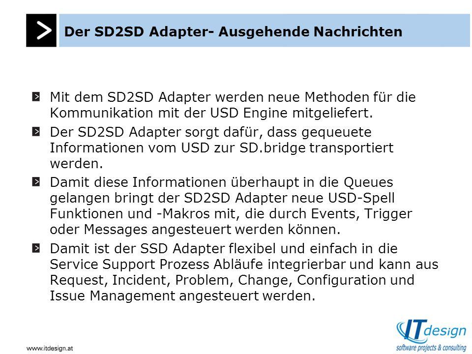 Der SD2SD Adapter- Ausgehende Nachrichten Mit dem SD2SD Adapter werden neue Methoden für die Kommunikation mit der USD Engine mitgeliefert.