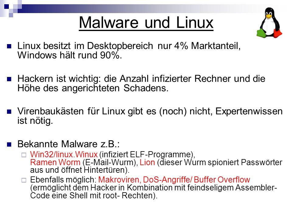 Malware und Linux Linux besitzt im Desktopbereich nur 4% Marktanteil, Windows hält rund 90%. Hackern ist wichtig: die Anzahl infizierter Rechner und d