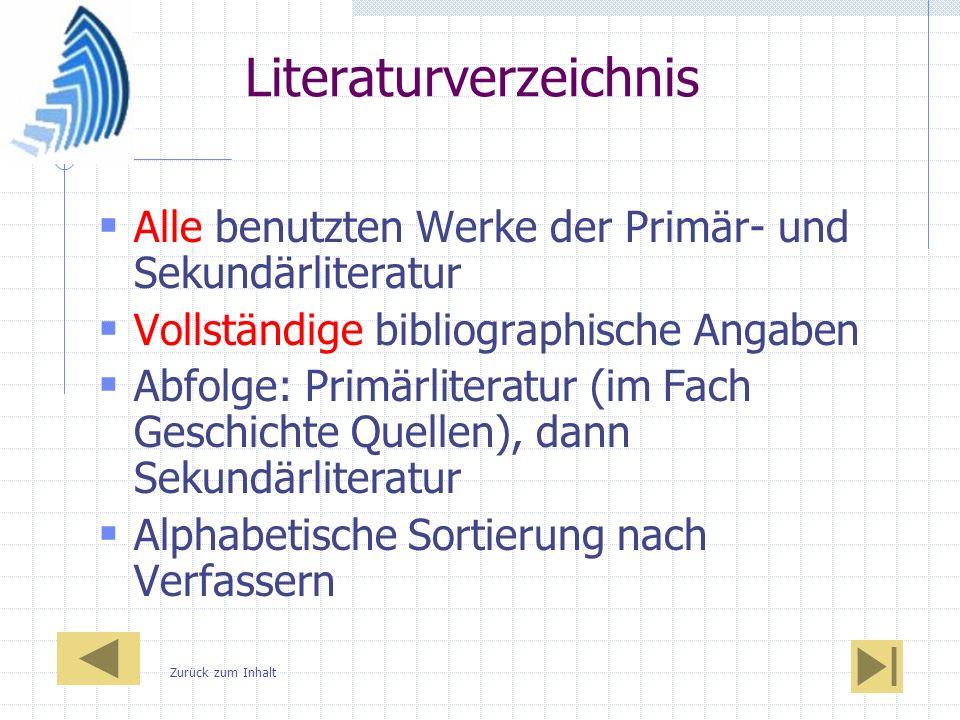 Literaturverzeichnis Alle benutzten Werke der Primär- und Sekundärliteratur Vollständige bibliographische Angaben Abfolge: Primärliteratur (im Fach Ge
