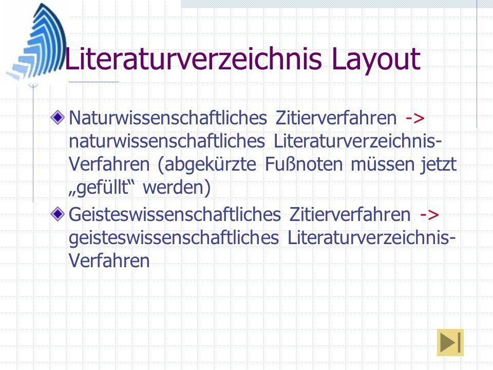 Literaturverzeichnis Layout Naturwissenschaftliches Zitierverfahren -> naturwissenschaftliches Literaturverzeichnis- Verfahren (abgekürzte Fußnoten mü